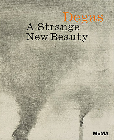 Degas A Strange New Beauty Exhibition Catalogue